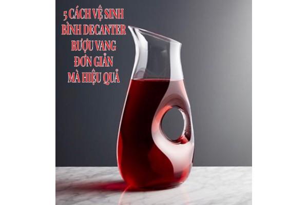 5 cách vệ sinh bình Decanter rượu vang đơn giản mà hiệu quả