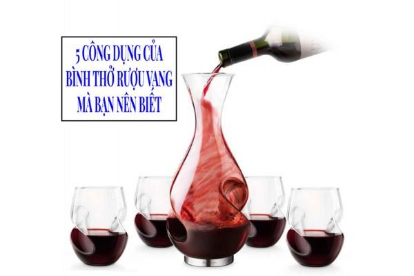 5 công dụng của bình thở rượu vang mà bạn nên biết