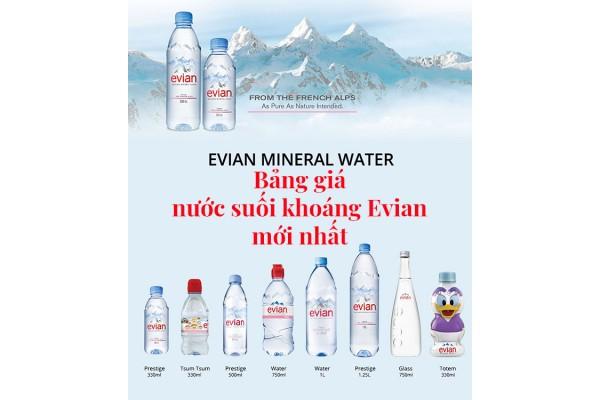 Bảng giá nước suối khoáng Evian Pháp mới nhất