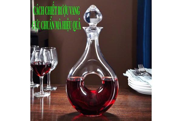 Cách chiết rượu vang cực chuẩn mà đơn giản