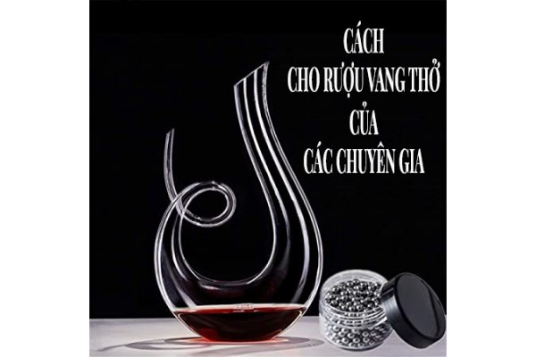 Hé lộ cách cho rượu vang thở của các chuyên gia