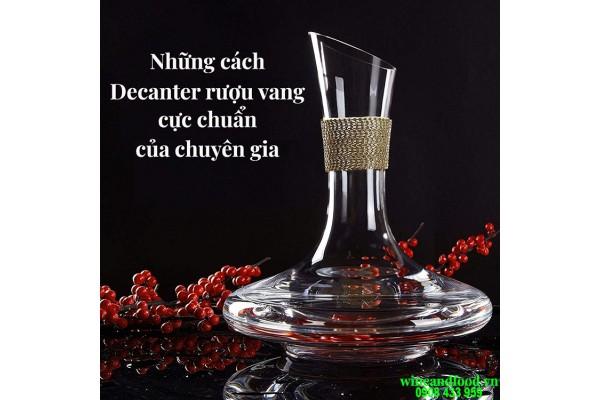 Những cách decanter rượu vang cực chuẩn của chuyên gia