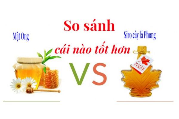 So sánh siro cây lá Phong và mật Ong cái nào tốt hơn