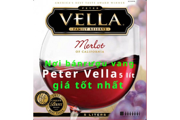Rượu vang Peter Vella 5 lít mua ở đâu tphcm